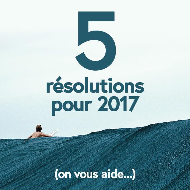 5 résolutions pour 2017